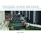 Chicago River Bridges by Patrick T.…
