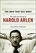 The Man That Got Away: The Life and Songs of…