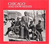 Reid, Robert L.: Chicago and Downstate: Illinois As Seen by the Farm Security Administration Photographers, 1936-1943