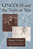 Bruce, Robert V.: Lincoln and the Tools of War