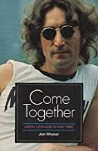 Come together: John Lennon in his time by…