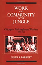 Work and Community in the Jungle: Chicago's…