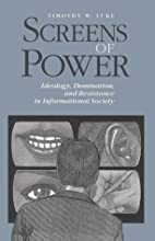 Screens of Power: Ideology, Domination, and…