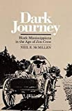 McMillen, Neil R.: Dark Journey: Black Mississippians in the Age of Jim Crow
