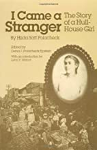 I Came a Stranger: The Story of a Hull-House…