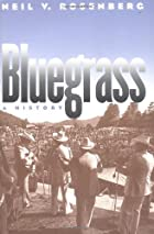 Bluegrass : a history by Neil V. Rosenberg