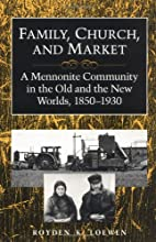 Family, Church, and Market: A Mennonite…