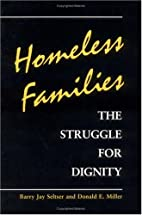 Homeless Families: THE STRUGGLE FOR DIGNITY…