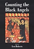 Roberts, Len: Counting the Black Angels: Poems