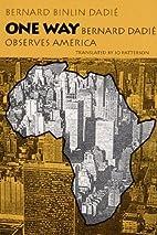 One Way: Bernard Dadié Observes America by…