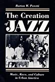 Peretti, Burton W.: The Creation of Jazz: Music, Race, and Culture in Urban America
