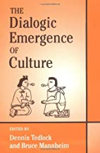 The Dialogic Emergence of Culture by Dennis…