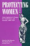 Kessler-Harris, Alice: Protecting Women: Labor Legislation in Europe, the United States, and Australia, 1880-1920