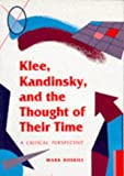 Roskill, Mark W.: Klee, Kandinsky, and the Thought of Their Time: A Critical Perspective