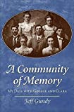 Gundy, Jeffrey: A Community of Memory: My Days With George and Clara