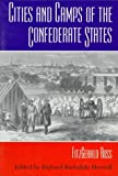 Ross, Fitzgerald: Cities and Camps of the Confederate States