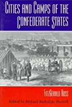 Cities and Camps of the Confederate States…