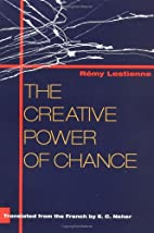 The Creative Power of Chance by Remy…
