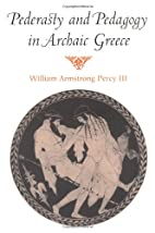 Pederasty and Pedagogy in Archaic Greece by…