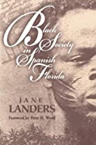 Black Society in Spanish Florida by Jane…