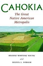 Cahokia, the Great Native American…
