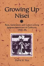 Growing up Nisei : race, generation, and…
