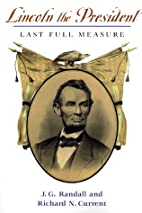 Lincoln the President: Last Full Measure by…