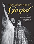 The Golden Age of Gospel by Horace Clarence…