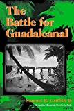 Griffith, Samuel B.: The Battle for Guadalcanal