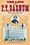Barnum, Phineas T.: The Life of P. T. Barnum: Written by Himself