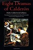 Calderon De LA Barca, Pedro: Eight Dramas of Calderon