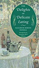 The Delights of Delicate Eating (The Food…