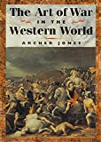 Jones, Archer: The Art of War in the Western World