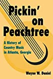 Daniel, Wayne W.: Pickin' on Peachtree: A History of Country Music in Atlanta, Georgia