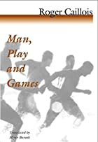 Man, Play and Games by Roger Caillois