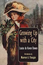 Growing Up with a City by Louise de Koven…