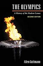The Olympics: A History of the Modern Games…