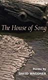 Wagoner, David: The House of Song: Poems