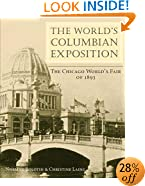 The World's Columbian Exposition: The Chicago World's Fair of 1893