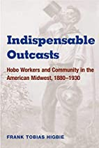 Indispensable Outcasts: Hobo Workers and…