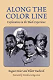 Meier, August: Along the Color Line: EXPLORATIONS IN THE BLACK EXPERIENCE (Blacks in the New World)