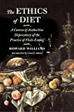Howard Williams: The Ethics of Diet: A Catena of Authorities Deprecatory of the Practice of Flesh-Eating