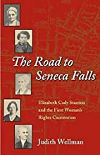 The Road to Seneca Falls: Elizabeth Cady…