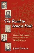 The Road to Seneca Falls: Elizabeth Cady…