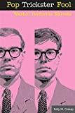 Cresap, Kelly M.: Pop Trickster Fool: Warhol Performs Naivete