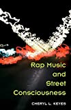 Keyes, Cheryl L.: Rap Music And Street Consciousness