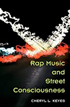 Rap Music and Street Consciousness by Cheryl…