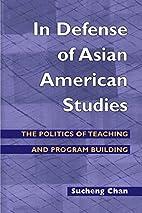 In Defense of Asian American Studies: The…