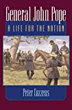 Cozzens, Peter: General John Pope: A LIFE FOR THE NATION