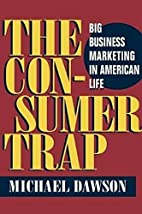 The Consumer Trap: Big Business Marketing in…